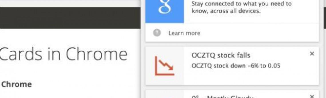 Google Now para desktop dá as caras em versão de teste do Chrome